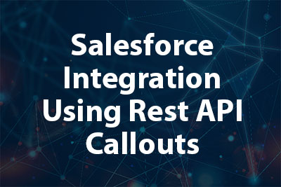 Salesforce Integration Using Rest API Callouts