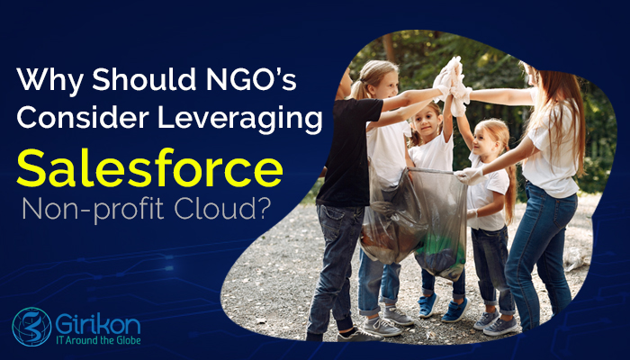 Why Should NGO's Consider Leveraging Salesforce Non-profit Cloud?